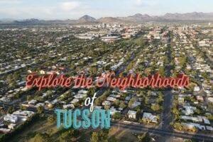 Robin Singer Realtor Tucson Arizona Explore the Neighborhoods of Tucson 2